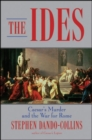 The Ides : Caesar's Murder and the War for Rome - eBook