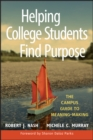 Helping College Students Find Purpose : The Campus Guide to Meaning-Making - eBook