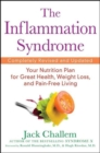 The Inflammation Syndrome : Your Nutrition Plan for Great Health, Weight Loss, and Pain-Free Living - eBook