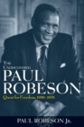 The Undiscovered Paul Robeson : Quest for Freedom, 1939 - 1976 - eBook