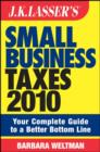 JK Lasser's Small Business Taxes 2010 : Your Complete Guide to a Better Bottom Line - eBook