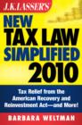 J.K. Lasser's New Tax Law Simplified 2010 : Tax Relief from the American Recovery and Reinvestment Act, and More - eBook