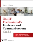 The IT Professional's Business and Communications Guide : A Real-World Approach to CompTIA A+ Soft Skills - eBook