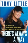 There's Always a Way : How to Develop a Positive Mindset and Succeed in Business and Life - eBook