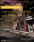 Maya Studio Projects : Game Environments and Props - eBook