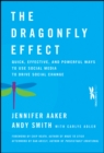 The Dragonfly Effect : Quick, Effective, and Powerful Ways To Use Social Media to Drive Social Change - Book