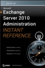 Microsoft Exchange Server 2010 Administration Instant Reference - eBook