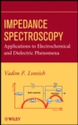 Impedance Spectroscopy : Applications to Electrochemical and Dielectric Phenomena - Book