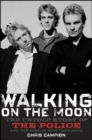 Walking on the Moon : The Untold Story of the Police and the Rise of New Wave Rock - eBook