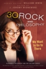30 Rock and Philosophy : We Want to Go to There - eBook