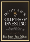 The Little Book of Bulletproof Investing : Do's and Don'ts to Protect Your Financial Life - eBook