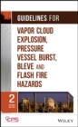 Guidelines for Vapor Cloud Explosion, Pressure Vessel Burst, BLEVE, and Flash Fire Hazards - eBook