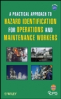 A Practical Approach to Hazard Identification for Operations and Maintenance Workers - eBook