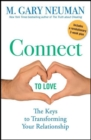 Connect to Love : The Keys to Transforming Your Relationship - eBook
