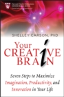 Your Creative Brain : Seven Steps to Maximize Imagination, Productivity, and Innovation in Your Life - eBook