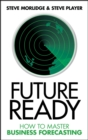 Future Ready : How to Master Business Forecasting - eBook