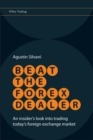 Beat the Forex Dealer : An Insider's Look into Trading Today's Foreign Exchange Market - eBook