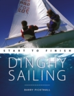Dinghy Sailing: Start to Finish : From Beginner to Advanced: the Perfect Guide to Improving Your Sailing Skills - Book