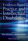 Evidence-Based Practice and Intellectual Disabilities - Book