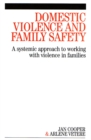 Domestic Violence and Family Safety : A systemic approach to working with violence in families - eBook
