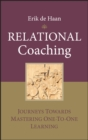 Relational Coaching : Journeys Towards Mastering One-To-One Learning - Book