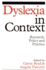 Dyslexia in Context : Research, Policy and Practice - eBook