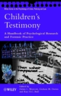 Children's Testimony. : A Handbook of Psychological Research and Forensic Practice - eBook
