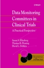 Data Monitoring Committees in Clinical Trials : A Practical Perspective - eBook