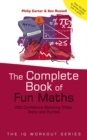 The Complete Book of Fun Maths : 250 Confidence-boosting Tricks, Tests and Puzzles - Book