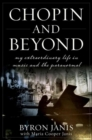 Chopin and Beyond : My Extraordinary Life in Music and the Paranormal - eBook