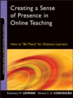 "Creating a Sense of Presence in Online Teaching : How to ""Be There"" for Distance Learners - eBook"