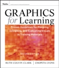 Graphics for Learning : Proven Guidelines for Planning, Designing, and Evaluating Visuals in Training Materials - eBook