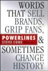 Powerlines : Words That Sell Brands, Grip Fans, and Sometimes Change History - eBook