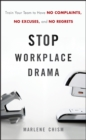 Stop Workplace Drama : Train Your Team to have No Complaints, No Excuses, and No Regrets - Book