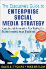 The Executive's Guide to Enterprise Social Media Strategy : How Social Networks Are Radically Transforming Your Business - Book