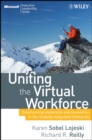 Uniting the Virtual Workforce : Transforming Leadership and Innovation in the Globally Integrated Enterprise - eBook
