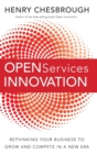 Open Services Innovation : Rethinking Your Business to Grow and Compete in a New Era - Book