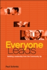 Everyone Leads : Building Leadership from the Community Up - Book