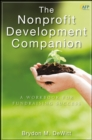 The Nonprofit Development Companion : A Workbook for Fundraising Success - eBook