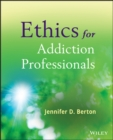 Ethics for Addiction Professionals - Book