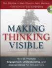 Making Thinking Visible : How to Promote Engagement, Understanding, and Independence for All Learners - Book