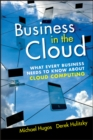Business in the Cloud : What Every Business Needs to Know About Cloud Computing - eBook