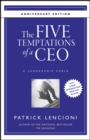 The Five Temptations of a CEO, 10th Anniversary Edition : A Leadership Fable - eBook