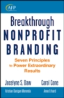 Breakthrough Nonprofit Branding : Seven Principles to Power Extraordinary Results - eBook