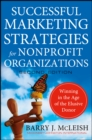 Successful Marketing Strategies for Nonprofit Organizations : Winning in the Age of the Elusive Donor - eBook