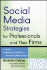 Social Media Strategies for Professionals and Their Firms : The Guide to Establishing Credibility and Accelerating Relationships - eBook