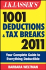 J.K. Lasser's 1001 Deductions and Tax Breaks 2011 : Your Complete Guide to Everything Deductible - eBook