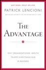 The Advantage : Why Organizational Health Trumps Everything Else In Business - Book