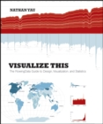Visualize This : The FlowingData Guide to Design, Visualization, and Statistics - Book
