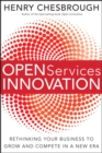 Open Services Innovation : Rethinking Your Business to Grow and Compete in a New Era - eBook